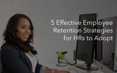 5 Effective Employee Retention Strategies for HRs to Adopt