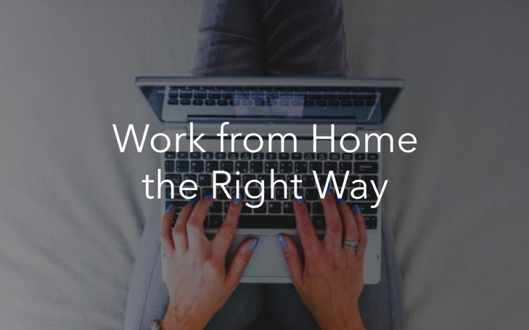 How to work from home the right way